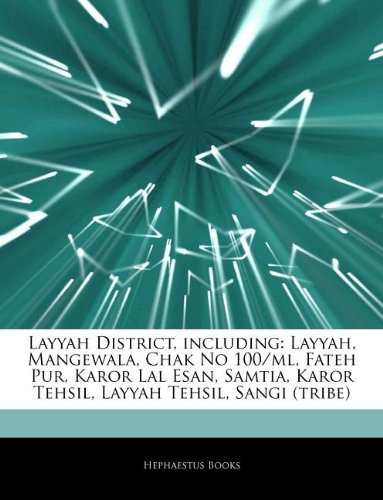 9781244563964: Articles on Layyah District, Including: Layyah, Mangewala, Chak No 100/ML, Fateh Pur, Karor Lal Esan, Samtia, Karor Tehsil, Layyah Tehsil, Sangi (Trib
