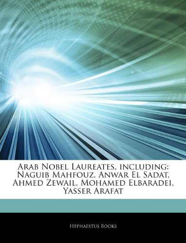 9781244693463: Articles On Arab Nobel Laureates, including: Naguib Mahfouz, Anwar El Sadat, Ahmed Zewail, Mohamed Elbaradei, Yasser Arafat