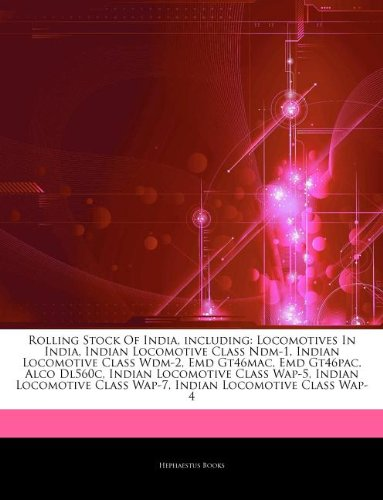 9781244699786: Articles on Rolling Stock of India, Including: Locomotives in India, Indian Locomotive Class Ndm-1, Indian Locomotive Class Wdm-2, Emd Gt46mac, Emd Gt