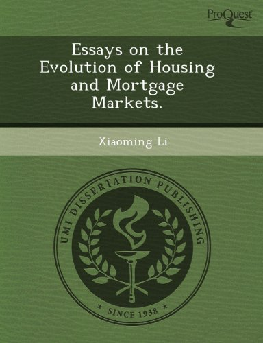 Essays on the Evolution of Housing and Mortgage Markets (Paperback): Maura E McEwan, Xiaoming Li