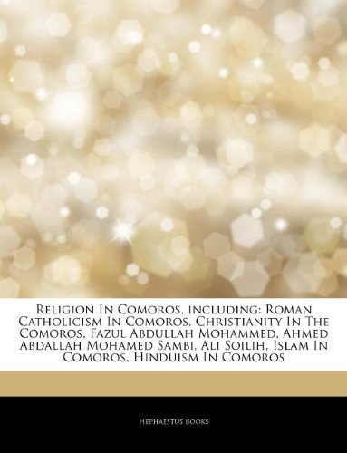 9781244774124: Religion in Comoros, Including: Roman Catholicism in Comoros, Christianity in the Comoros, Fazul Abdullah Mohammed, Ahmed Abdallah Mohamed Sambi, Ali