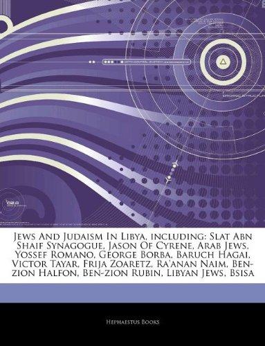 9781244814622: Articles on Jews and Judaism in Libya, Including: Slat Abn Shaif Synagogue, Jason of Cyrene, Arab Jews, Yossef Romano, George Borba, Baruch Hagai, Vic