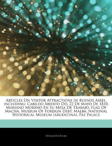 9781244918382: Articles On Visitor Attractions In Buenos Aires, including: Cabildo Abierto Del 22 De Mayo De 1810, Mariano Moreno En Su Mesa De Trabajo, Flag Of ... Historical Museum (argentina), Paz Palace