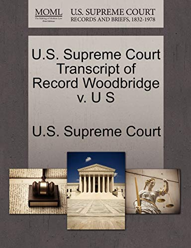 U.S. Supreme Court Transcript of Record Woodbridge v. U S