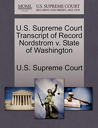 9781244951938: U.S. Supreme Court Transcript of Record Nordstrom v. State of Washington