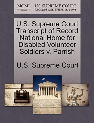 U.S. Supreme Court Transcript of Record National Home for Disabled Volunteer Soldiers v. Parrish