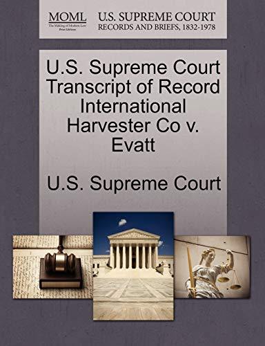 U.S. Supreme Court Transcript of Record International Harvester Co v. Evatt