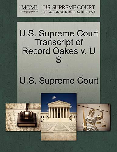 U.S. Supreme Court Transcript of Record Oakes v. U S