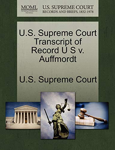U.S. Supreme Court Transcript of Record U S v. Auffmordt