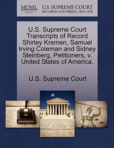 9781244966451: U.S. Supreme Court Transcripts of Record Shirley Kremen, Samuel Irving Coleman and Sidney Steinberg, Petitioners, v. United States of America.