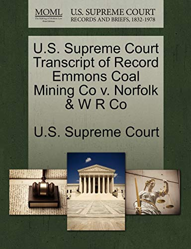 U.S. Supreme Court Transcript of Record Emmons Coal Mining Co v. Norfolk W R Co