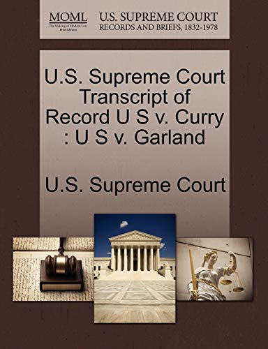 9781244972490: U.S. Supreme Court Transcript of Record U S v. Curry: U S v. Garland
