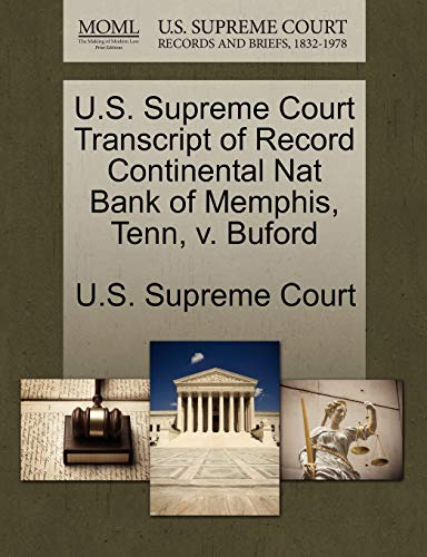 U.S. Supreme Court Transcript of Record Continental Nat Bank of Memphis, Tenn, v. Buford