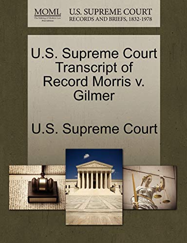 U.S. Supreme Court Transcript of Record Morris v. Gilmer