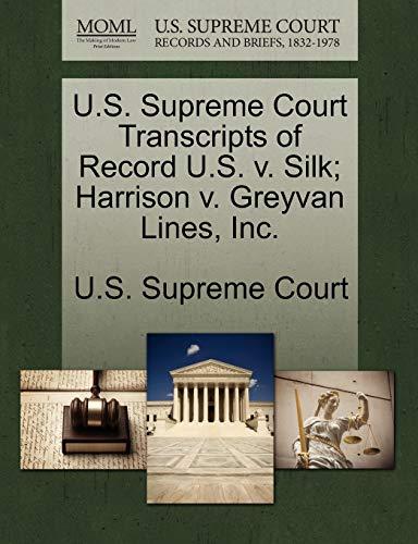 9781244977792: U.S. Supreme Court Transcripts of Record U.S. v. Silk; Harrison v. Greyvan Lines, Inc.