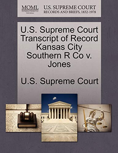 U.S. Supreme Court Transcript of Record Kansas City Southern R Co v. Jones