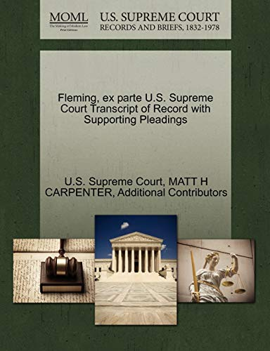 Fleming, ex parte U.S. Supreme Court Transcript of Record with Supporting Pleadings: MATT H ...