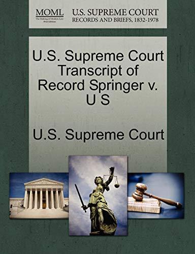 U.S. Supreme Court Transcript of Record Springer v. U S