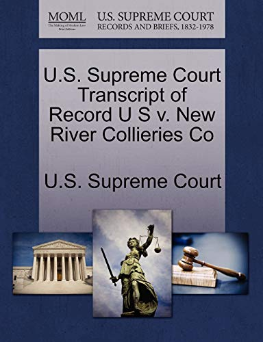 U.S. Supreme Court Transcript of Record U S v. New River Collieries Co