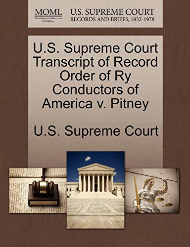 U.S. Supreme Court Transcript of Record Order of Ry Conductors of America v. Pitney