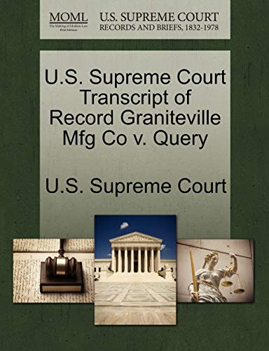 U.S. Supreme Court Transcript of Record Graniteville Mfg Co v. Query
