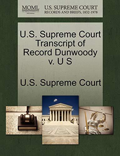 U.S. Supreme Court Transcript of Record Dunwoody v. U S