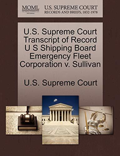 U.S. Supreme Court Transcript of Record U S Shipping Board Emergency Fleet Corporation v. Sullivan