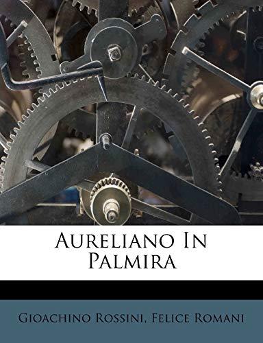 9781245005104: Aureliano In Palmira (Italian Edition)