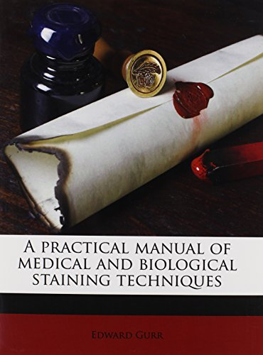 9781245067638: A practical manual of medical and biological staining techniques