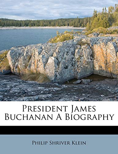 9781245075145: President James Buchanan A Biography