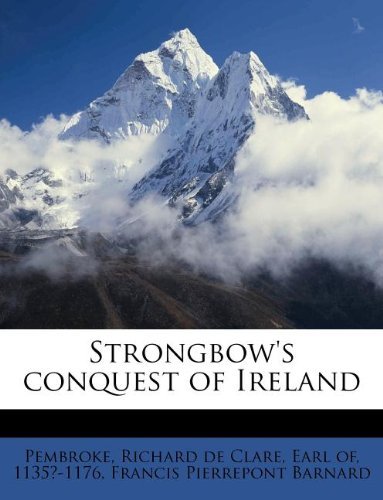 9781245076968: Strongbow's conquest of Ireland