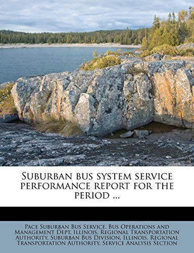 9781245098786: Suburban bus system service performance report for the period ...