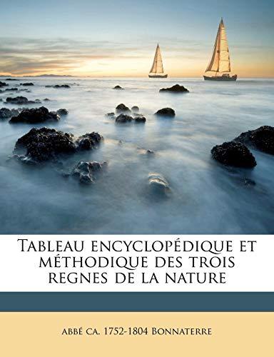 9781245157773: Tableau encyclopédique et méthodique des trois regnes de la nature (French Edition)