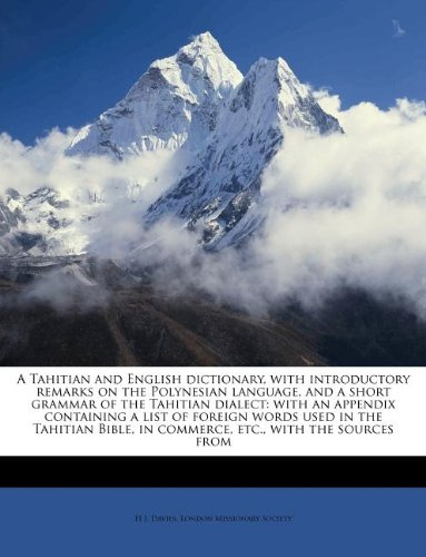 9781245161916: A Tahitian and English dictionary, with introductory remarks on the Polynesian language, and a short grammar of the Tahitian dialect: with an appendix in commerce, etc, with the sources from