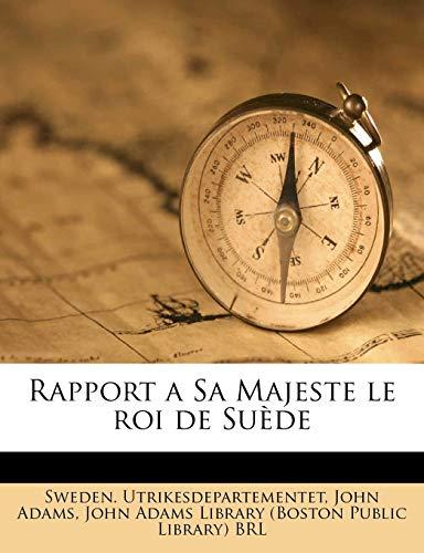 Rapport a Sa Majeste le roi de Suède (French Edition) (9781245221238) by John Adams