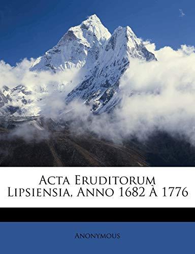 9781245248518: Acta Eruditorum Lipsiensia, Anno 1682 À 1776 (Latin Edition)