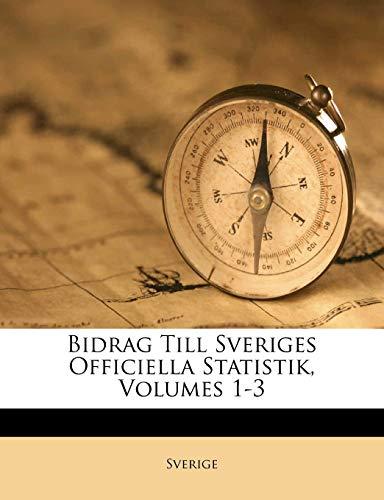 9781245303095: Bidrag Till Sveriges Officiella Statistik, Volumes 1-3 (Swedish Edition)