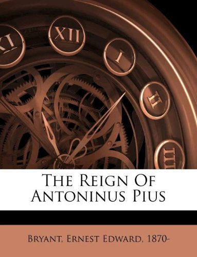 9781245437974: The Reign Of Antoninus Pius