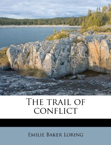 9781245446365: The trail of conflict