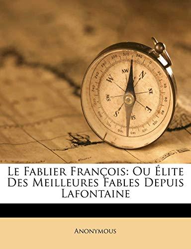 9781245452748: Le Fablier François: Ou Élite Des Meilleures Fables Depuis Lafontaine