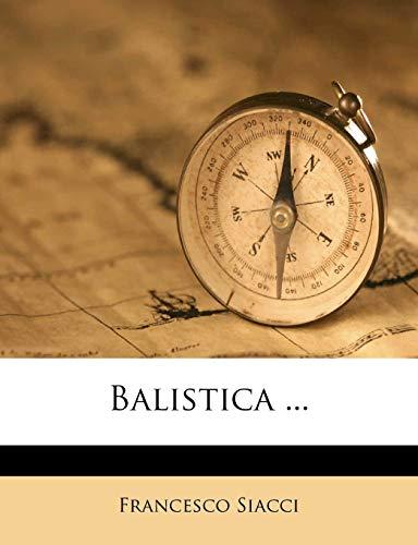 9781245461528: Balistica ... (Italian Edition)
