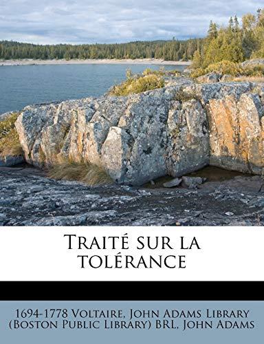 Traité sur la tolérance (French Edition) (9781245510295) by 1694-1778 Voltaire; John Adams