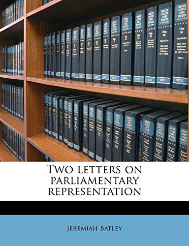 9781245528337: Two letters on parliamentary representation