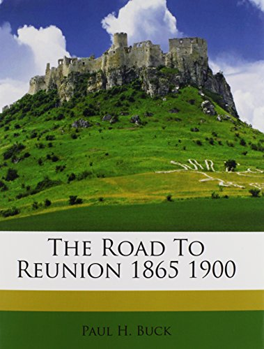 9781245538824: The Road To Reunion 1865 1900