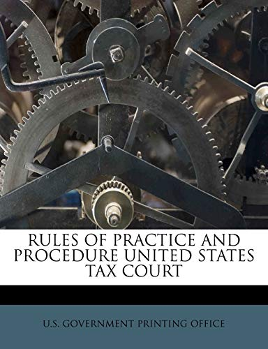 9781245563246: RULES OF PRACTICE AND PROCEDURE UNITED STATES TAX COURT