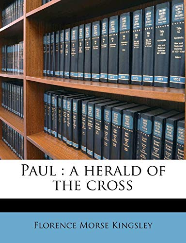 9781245575638: Paul: a herald of the cross