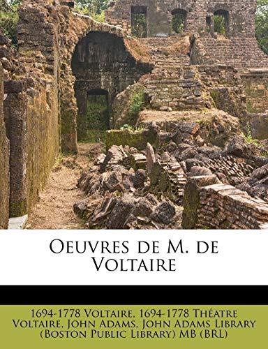 Oeuvres de M. de Voltaire (French Edition) (9781245601696) by 1694-1778 Voltaire; 1694-1778 Théatre Voltaire; John Adams