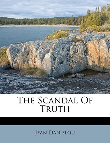 9781245634441: The Scandal Of Truth