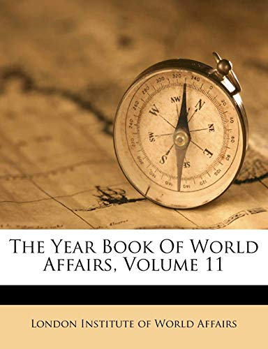 9781245638463: The Year Book Of World Affairs, Volume 11