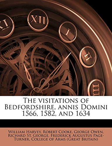 The visitations of Bedfordshire, annis Domini 1566, 1582, and 1634 (1245689843) by Harvey, William; Cooke, Robert; Owen, George